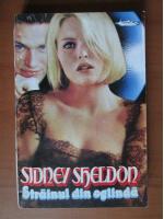 Sidney Sheldon - Strainul din oglinda