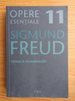 Sigmund Freud - Opere esentiale, volumul 11. Tehnica psihanalizei