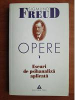 Sigmund Freud - Opere, volumul 1: Eseuri de psihanaliza aplicata