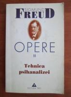 Sigmund Freud - Opere, volumul 11: Tehnica psihanalizei