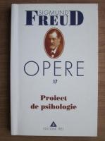 Sigmund Freud - Opere, volumul 17: Proiect de psihologie