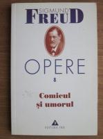 Sigmund Freud - Opere, volumul 8: Comicul si umorul