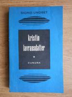Sigrid Undset - Kristin Lavransdatter. Cununa (volumul 1)