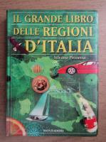 Anticariat: Silvano Pezzetta - Il grande libro delle region d'Italia