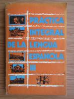 Silvia Escalona - Practica integral de la lengua espanola (volumul 3)