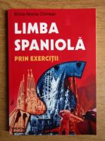 Anticariat: Silvia Maria Chireac - Limba spaniola prin exercitii