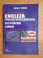 Silvia Osman - Engleza pentru stiinte politice si administrative, relatii internationale si jurnalism