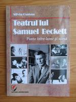 Anticariat: Silvia Osman - Teatrul lui Samuel Beckett. Punte intre lume si scena
