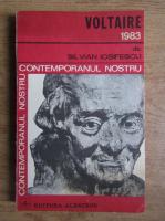 Anticariat: Silvian Iosifescu - Contemporanul nostru Voltaire