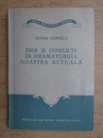 Silvian Iosifescu - Eroi si conflicte in dramaturgia noastra actuala