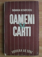 Anticariat: Silvian Iosifescu - Oameni si carti (1946)