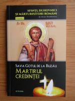 Anticariat: Silvian Theodorescu - Sava Gotul de la Buzau, martirul credintei (volumul 2)