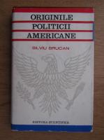 Silviu Brucan - Originile politicii americane