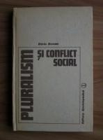 Anticariat: Silviu Brucan - Pluralism si conflict social. O analiza sociala a lumii comuniste