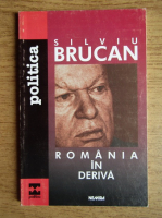 Silviu Brucan - Romania in deriva