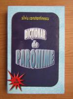 Anticariat: Silviu Constantinescu - Dictionar de paronime uzuale