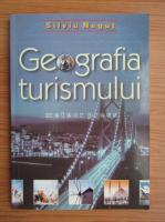 Silviu Negut - Geografia turismului