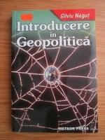 Silviu Negut - Introducere in Geopolitica