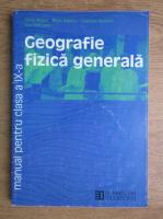 Silviu Negut, Mihai Ielenicz, Gabriela Apostol, Dan Balteanu - Geografie. Manual pentru clasa a IX-a (1999)