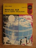 Silviu Negut - Mirajul alb, Polul Nord-Polul Sud