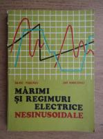 Anticariat: Silviu Puscasu, Jak Marcovici - Marimi si regimuri electrice nesinusoidale