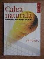 Anticariat: Silviu Zancu - Calea naturala