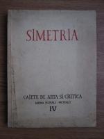 Simetria, caiete de arta si critica, iarna 1941-1942 (volumul 4)