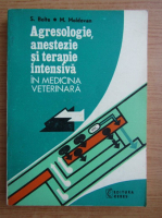 Anticariat: Simion Bolte - Agresologie, anestezie si terapie intensiva in medicina veterinara