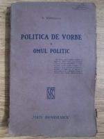 Simion Mehedinti - Politica de vorbe si omul politic
