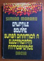 Simion Moraru - Eruptiile solare. Sursa dinamica a electricitatii atmosferice