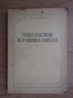 Simion Stoilow - Teoria functiilor de o variabila complexa (volumul 1)