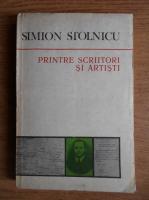 Simion Stolnicu - Printre scriitori si artisti