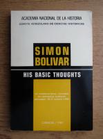 Simon Bolivar. His basic thoughts
