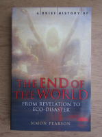 Simon Pearson - A brief history of the end of the world
