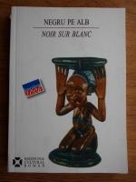 Anticariat: Simona Corlan Ioan - Negru pe alb/ Noir sub blanc