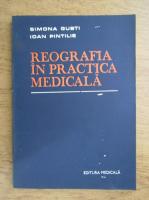 Simona Gusti, Ioan Pintilie - Reografia in practica medicala