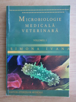 Anticariat: Simona Ivana - Microbiologie medicala veterinara (volumul 1)