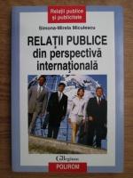 Anticariat: Simona Mirela Miculescu - Relatii publice din perspectiva internationala