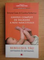 Anticariat: Simone Cave - Ghidul complet de ingrijire a nou-nascutului