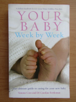 Anticariat: Simone Cave - Your baby. Week by week