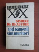 Anticariat: Simone de Beauvoir - Toti oamenii sunt muritori