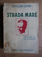 Sinclair Lewis - Strada mare (volumul 2, 1940)