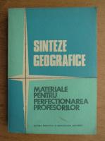 Anticariat: Sinteze geografice. Materiale pentru perfectionarea profesorilor