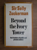 Anticariat: Sir Solly Zuckerman - Beyond the Ivory Tower