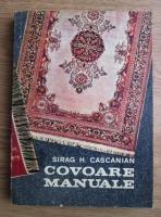 Anticariat: Sirag H. Cascanian - Covoare manuale