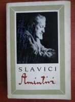 Slavici - Amintiri