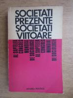 Anticariat: Societati prezente, societati viitoare. Din comunicarile prezentate la al VII-lea Congres mondial de sociologie, Varna, septembrie 1970