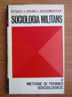 Anticariat: Sociologia militans, volumul 2. Metode si tehnici sociologice