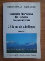 Anticariat: Soicetatea Filarmonica din Campina la ceas aniversar. 25 de ani de la infiintare