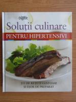 Anticariat: Solutii culinare pentru hipertensivi